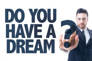Business man pointing the text: Do You Have a Dream?